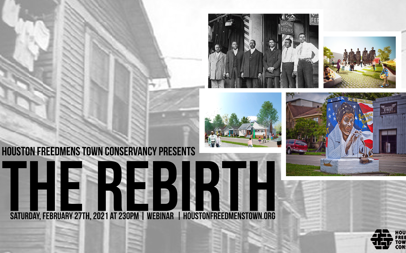 """Telling the Story of Freedom in Freedmen's Town"": The Rebirth"